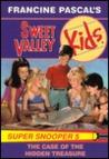 The Case of the Hidden Treasure (Sweet Valley Kids Super Snoopers, #5)