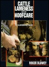 Cattle Lameness and Hoofcare: An Illustrated and Practical Guide