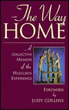 The Way Home: A Collective Memoir of the Hazelden Experience