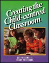 Creating the Child-Centred Classroom