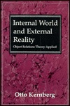 Internal World & External Reality: Object Relations Theory Applied