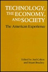Technology, the Economy, and Society: The American Experience