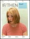If/Then: Design Implications of New Media, Issue 0.1: Play