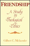 Friendship: A Study in Theological Ethics