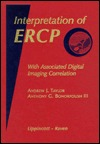 Interpretation of Ercp: With Associated Digital Imaging Correlation