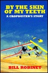 By the skin of my teeth: A cropduster's story