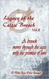 Legacy of the Celtic Brooch, Volume 2 (Legacy of the Celtic Brooch #7-13)