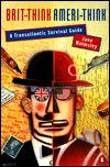 Brit-Think, Ameri-Think by Jane Walmsley