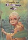 El último elfo by Silvana de Mari
