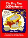 The Very First Christmas: The Sacred Story Retold for Children from the Bible and the Book of Mormon