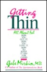 Getting Thin: All About Fat--How You Get It, How You Lose It, How You Keep It Off for Good
