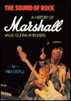 The Sound of Rock: A History of Marshall Valve Guitar Amplifiers