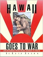 Hawaii Goes to War by Desoto Brown
