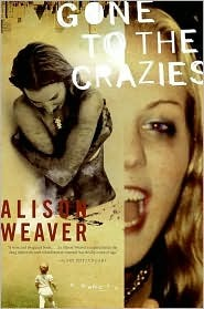 Gone to the Crazies by Alison Weaver