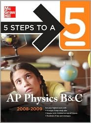 5 Steps to a 5 AP Physics B & C, 2008-2009 Edition (5 Steps to a 5 on the Advanced Placement Examinations)