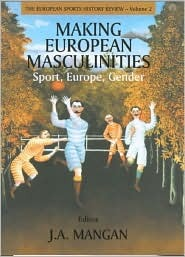 Making European Masculinities: Sport, Europe, Gender