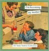 I'm Becoming My Mother - An Anne Taintor Collection