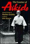 The Essence of Aikido by Morihei Ueshiba
