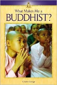 What Makes Me a: Buddhist