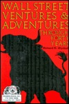 Wall Street Ventures & Adventures Through Forty Years