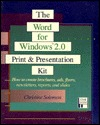 The Word for Windows 2.0: Print and Presentation Kit: How to Create Brochures, Ads, Flyers, Newsletters, Reports, and Slides