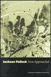 Jackson Pollock New Approaches