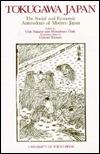 Tokugawa Japan: The Social and Economic Antecedent...
