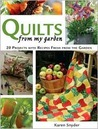 Quilts from My Garden: 20 Projects with Recipes Fresh from the Garden [With Patterns]