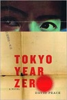 Tokyo Year Zero (Tokyo Trilogy, #1)