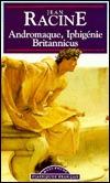 Andromaque / Iphigenie / Britannicus