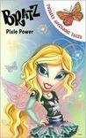 Bratz, Pixie Power (Totally Awesome Tales)