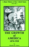 A Basic History of the United States, Vol. 4: The Growth of America, 1878-1928