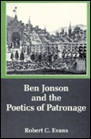 Ben Jonson and the Poetics of Patronage