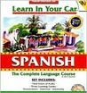 Learn In Your Car Spanish: The Complete Language Course:  3 Level Set (Learn In Your Car)