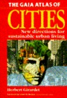 The Gaia Atlas of Cities: New Directions for Sustainable Urban Living
