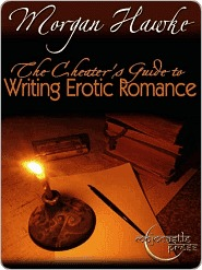 The Cheaters Guide to Writing Erotic Romance by Morgan Hawke