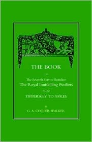 Book of the Seventh Service Battalion: The Royal Inniskilling Fusiliers from Tipperary to Ypres