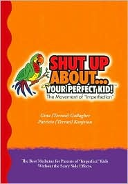 Shut Up About...Your Perfect Kid!