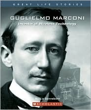 Guglielmo Marconi: Inventor of Wireless Technology