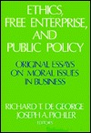 Ethics, Free Enterprise, and Public Policy: Original Essays on Moral Issues in Business