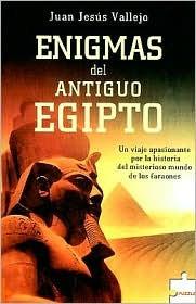 Enigmas del Antiguo Egipto: Un Viaje Apasionante Por La Historia del Misterioso Mundo de Los Faraones