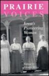 Prairie Voices: Ia Pioneerng Wmn-96
