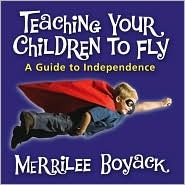 Teaching Your Children to Fly by Merrilee Browne Boyack