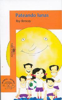 el libro pateando lunas de roy berocay
