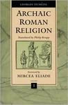 Archaic Roman Religion, Volume 1