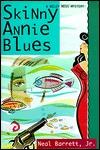 Skinny Annie Blues (Wiley Moss, #3)