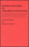 Fifteen Centuries of Children's Literature: An Annotated Chronology of British and American Works in Historical Context