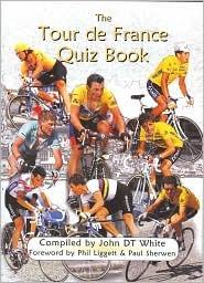 The Tour De France Quiz Book