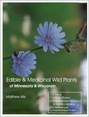 Edible & Medicinal Wild Plants of Minnesota & Wisconsin by Matthew Alfs