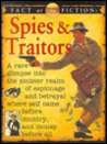 Spies & Traitor (Fact or Fiction)